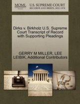 Dirks V. Birkholz U.S. Supreme Court Transcript of Record with Supporting Pleadings