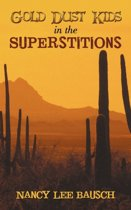 Gold Dust Kids in the Superstitions