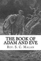 The Book of Adam and Eve (Also Called, the Conflict of Adam and Eve with Satan)