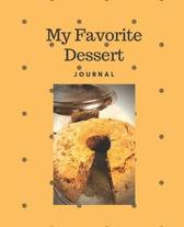 My Favorite Dessert Journal: Create your own custom cookbook with recipes you love