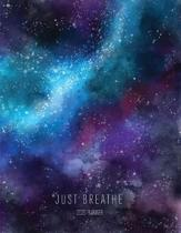 Just Breathe 2020 Planner: Galaxy 8.5 x 11 Monthly & Weekly Organizer Agenda - Appointment Book & Calendar with Inspirational Quotes