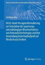 Nicht-Lokale Versagensformulierung Zur Simulation Des Spannungsratenabh ngigen Bruchverhaltens Von Verbundsicherheitsglas Und Ihre Anwendung Beim Kopfaufprall Auf Windschutzscheiben