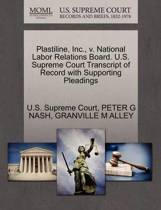 Plastiline, Inc., V. National Labor Relations Board. U.S. Supreme Court Transcript of Record with Supporting Pleadings