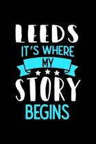 Leeds It's Where My Story Begins: Leeds Notebook, Diary and Journal with 120 Lined Pages