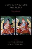 Madhyamaka and Yogacara