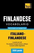 Vocabolario Italiano-Finlandese Per Studio Autodidattico - 3000 Parole
