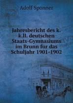 Jahresbericht Des K.K.LL. Deutschen Staats-Gymnasiums Im Brunn Fur Das Schuljahr 1901-1902
