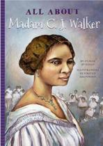 All about Madam C. J. Walker