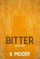 Bitter: Book Four