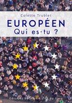 Européen. Qui es-tu ?