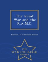 The Great War and the R.A.M.C. - War College Series