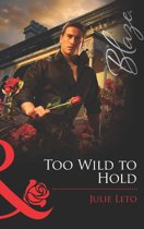 Too Wild to Hold (Mills & Boon Blaze) (Legendary Lovers, Book 2)
