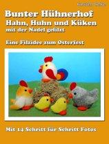 Bunter Hühnerhof - Hahn, Huhn und Küken mit der Nadel gefilzt