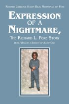 Expression of a Nightmare, The Richard L. Foxe Story