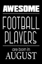 Awesome Football Players Are Born in August