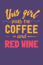 This Girl Runs on Coffee and Red Wine