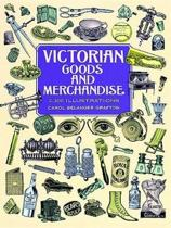 Victorian Goods and Merchandise