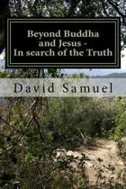 Beyond Buddha and Jesus - In Search of the Truth