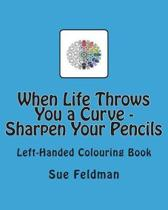 When Life Throws You a Curve - Sharpen Your Pencils