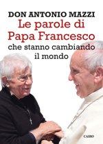 Le parole di Papa Francesco