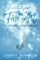 The Fine Art of Holding Your Breath