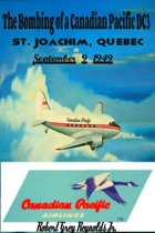 The Bombing of a Canadian Pacific DC3 St. Joachim, Quebec September 9, 1949