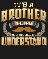 Its A Brother Thing You Wouldn't Understand