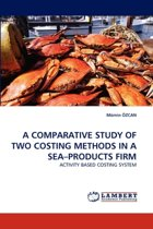 A Comparative Study of Two Costing Methods in a Sea-Products Firm