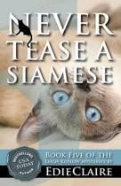 Never Tease a Siamese