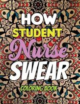 How Student Nurse Swear - Coloring Book: Line art coloring book for Nurse Practitioners & Nursing Students, A Humorous Snarky & Unique Adult Coloring