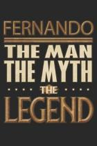 Fernando The Man The Myth The Legend: Fernando Notebook Journal 6x9 Personalized Customized Gift For Someones Surname Or First Name is Fernando