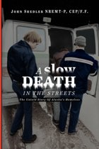 A Slow Death in the Streets