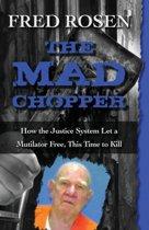 The Mad Chopper