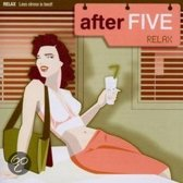 After Five: Relax