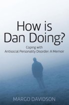 How Is Dan Doing? Coping with Antisocial Personality Disorder