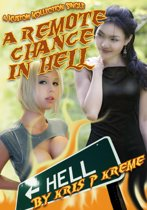 A Remote Chance in Hell