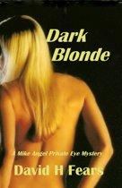 Dark Blonde: A Mike Angel Private Eye Mystery