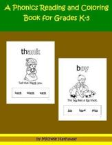 A Phonics Reading and Coloring Book for Grades K-3