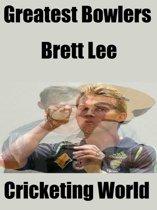 Greatest Bowlers: Brett Lee