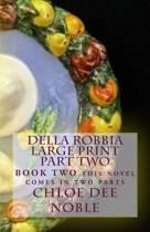 Della Robbia Large Print Part Two