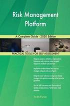 Risk Management Platform a Complete Guide - 2020 Edition