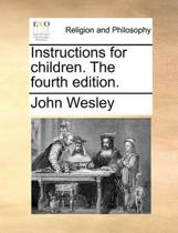 Instructions for Children. the Fourth Edition.