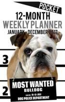 2017 Pocket Weekly Planner - Most Wanted Bulldog