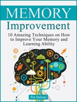 Memory improvement: 10 Amazing Techniques on How to Improve Your Memory and Learning Ability