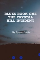 Blues Book One: The Crystal Hill Incident