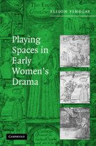 Playing Spaces in Early Women's Drama