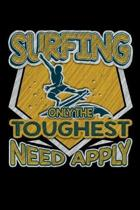 Surfing Only the Toughest Need Apply