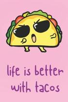 Life Is Better With Tacos