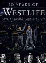 Westlife - 10 Years - Live At Croke Park Stadium