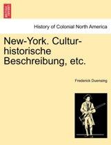 New-York. Cultur-Historische Beschreibung, Etc.